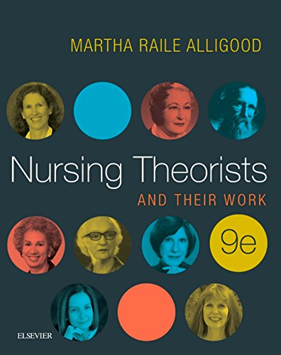 NURSING THEORISTS AND THEIR WORK 9/E