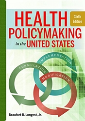 Health Policymaking in the United States 6/E