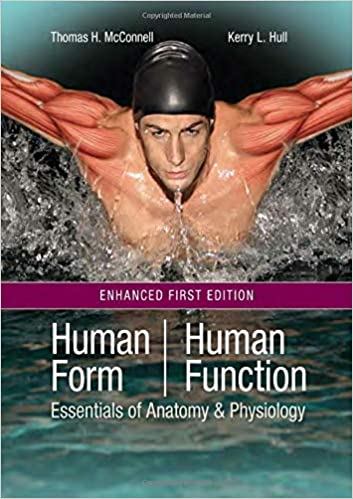 Human Form, Human Function: Essentials of Anatomy & Physiology, Enhanced Edition